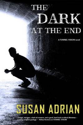 The Dark at the End: A Tunnel Vision Novel (Paperback)