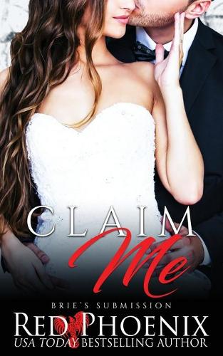 Claim Me: Brie's Submission - Brie's Submission 9 (Paperback)