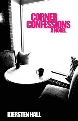 Corner Confessions: Everyone Has a Secret. What's Yours? (Paperback)