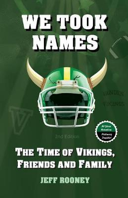 We Took Names: The Time of Vikings, Friends and Family (Paperback)