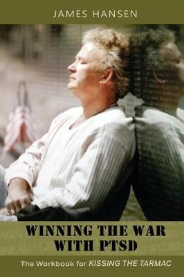 Winning the War with Ptsd: The Workbook for Kissing the Tarmac (Paperback)
