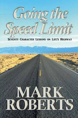Going the Speed Limit: Seventy Character Lessons on Life's Highway (Paperback)