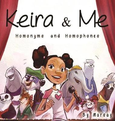 Keira & Me: Homonyms and Homophones (Hardback)