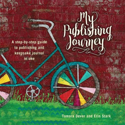 My Publishing Journey: A Step-By-Step Guide to Publishing and Keepsake Journal in One (Paperback)