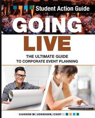 Going Live: The Ultimate Guide to Corporate Event Planning - Student Action Guide (Paperback)