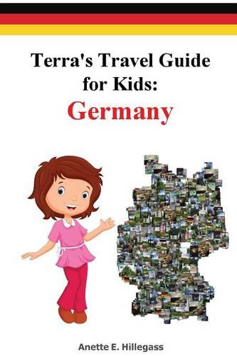 Terra's Travel Guide for Kids: Germany (Hardcover) - Fun Around the World 1 (Paperback)