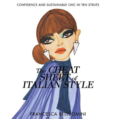 The Cheat Sheet of Italian Style: Confidence and Sustainable Chic in Ten Struts (Paperback)