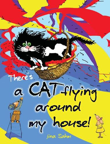 There's a Cat Flying Around My House! (Hardback)