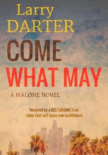 Come What May - Malone Novels 1 (Hardback)