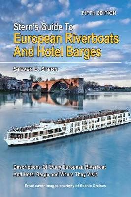 Stern's Guide to European Riverboats and Hotel Barges - Stern's Guide to European Riverboats and Barges 4 (Paperback)