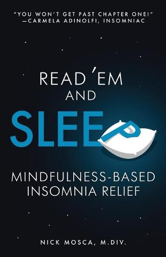 Read 'em and Sleep: Mindfulness-Based Insomnia Relief (Paperback)