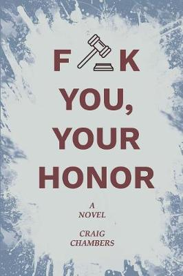 Fuck You, Your Honor (Paperback)
