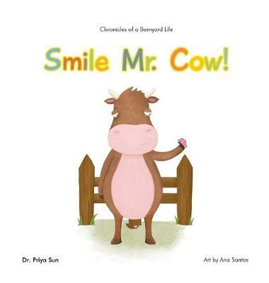 Chronicles of a Barnyard Life: Smile Mr. Cow! (Hardback)