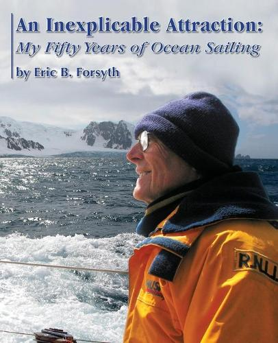 An Inexplicable Attraction: My Fifty Years of Ocean Sailing (Paperback)