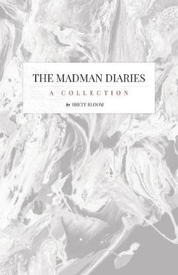The Madman Diaries: A Collection (Paperback)