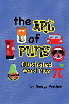 The Art of Puns: Illustrated Word Play (Paperback)