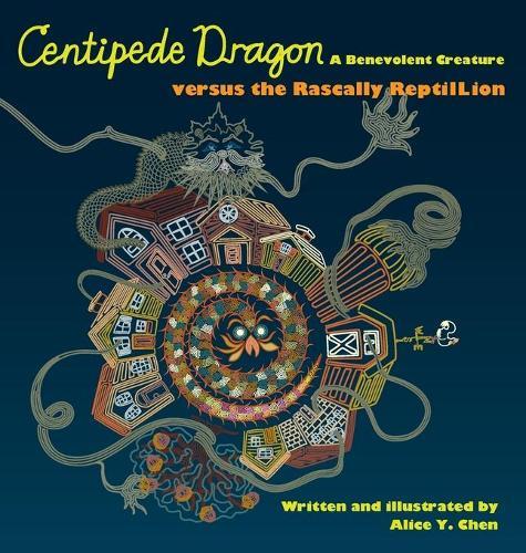 Centipede Dragon a Benevolent Creature Versus the Rascally Reptillion (Hardback)