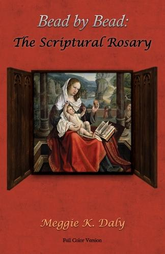 Bead by Bead: The Scriptural Rosary (Color Version) (Paperback)