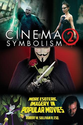 Cinema Symbolism 2: More Esoteric Imagery in Popular Movies (Paperback)