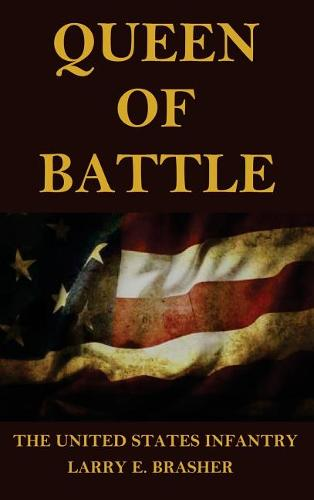 Queen of Battle: The United States Infantry (Hardback)