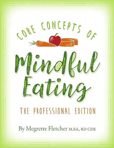 The Core Concepts of Mindful Eating: Professional Edition (Paperback)