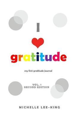 I Heart Gratitude: My First Gratitude Journal - Vol 1 (Paperback)