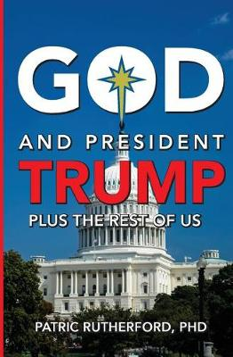 God and President Trump Plus the Rest of Us (Paperback)