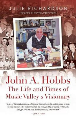 John A. Hobbs the Life and Times of Music Valley's Visionary (Paperback)