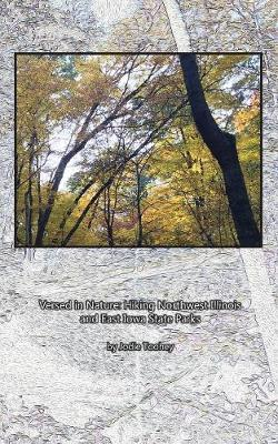 Versed in Nature: Hiking Northwest Illinois and East Iowa State Parks (Paperback)