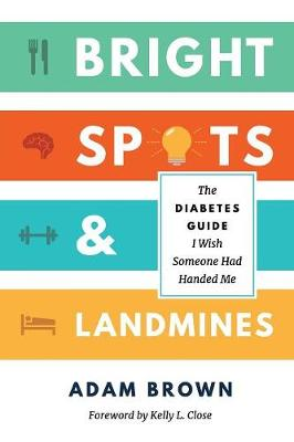 Bright Spots & Landmines: The Diabetes Guide I Wish Someone Had Handed Me (Full Color Edition) (Paperback)