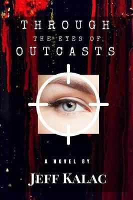 Through the Eyes of Outcasts - Outcasts Saga 1 (Paperback)