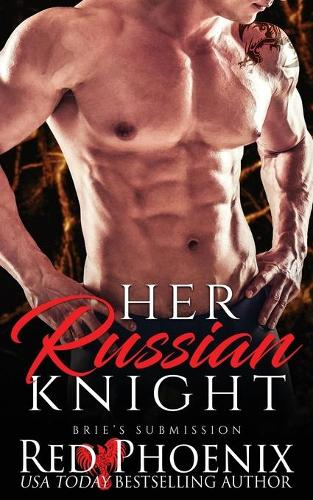 Her Russian Knight - Brie's Submission 13 (Paperback)
