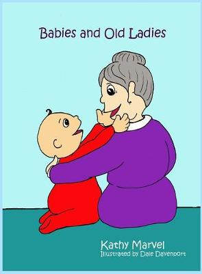 Babies and Old Ladies (Hardback)