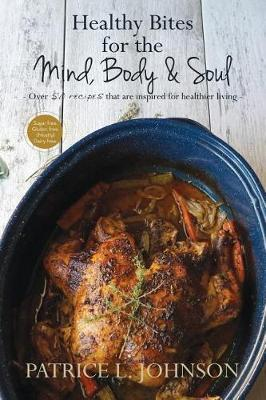 Healthy Bites for the Mind, Body and Soul (Hardback)