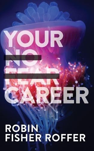 Your No Fear Career - Your No Fear Career (Paperback)