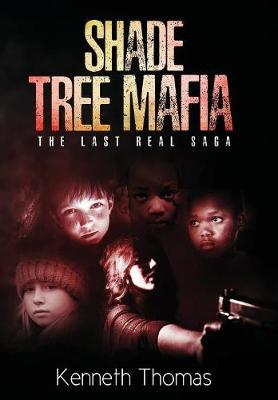 Shade Tree Mafia: The Last Real Saga - Shade Tree Mafia 1 (Paperback)