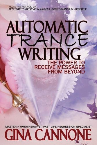 Automatic Trance Writing: The Power to Receive Messages from Beyond (Paperback)