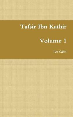 Tafsir Ibn Kathir: Volume 1 (Hardback)