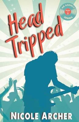 Head-Tripped: A Sexy Rock Star Romance - Ad Agency 2 (Paperback)