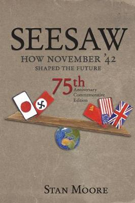 Seesaw, How November '42 Shaped the Future: 75th Anniversary Commemorative (Paperback)
