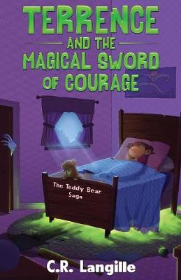 Terrence and the Magical Sword of Courage - Teddy Bear Saga 1 (Paperback)