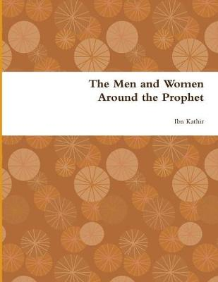 The Men and Women Around the Prophet (Paperback)