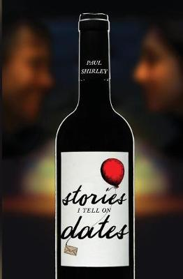 Stories I Tell on Dates (Paperback)