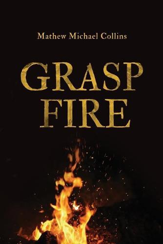 Grasp Fire (Paperback)