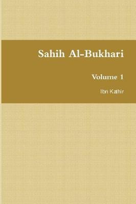 Sahih Al-Bukhari: صحيح البخاري (Volume 1) (Hardback)