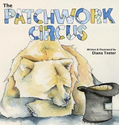 The Patchwork Circus (Hardback)