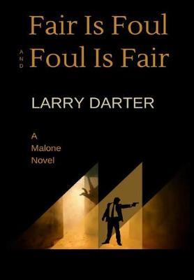Fair Is Foul and Foul Is Fair - Malone Mystery Novels 2 (Hardback)