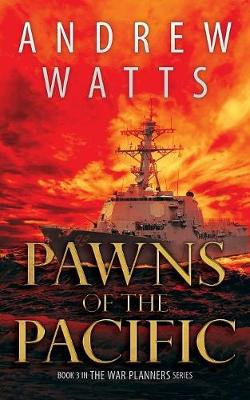 Pawns of the Pacific - War Planners 3 (Paperback)