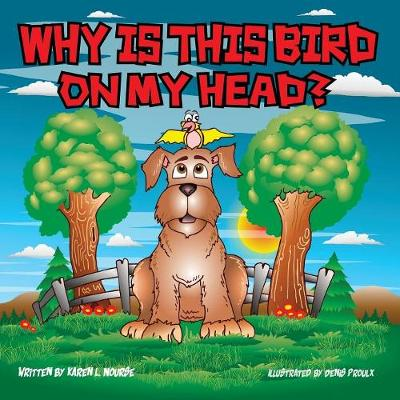 Why Is This Bird on My Head? (Paperback)