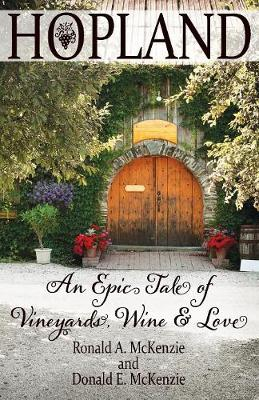 Hopland: An Epic Tale of Vineyards, Wine, and Love (Paperback)